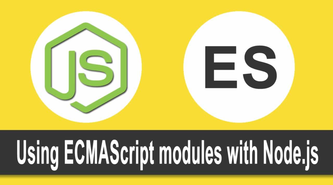 Javascript Tutorial | Using ECMAScript modules with Node.js