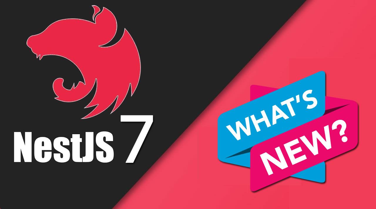 What's New in NestJS 7?