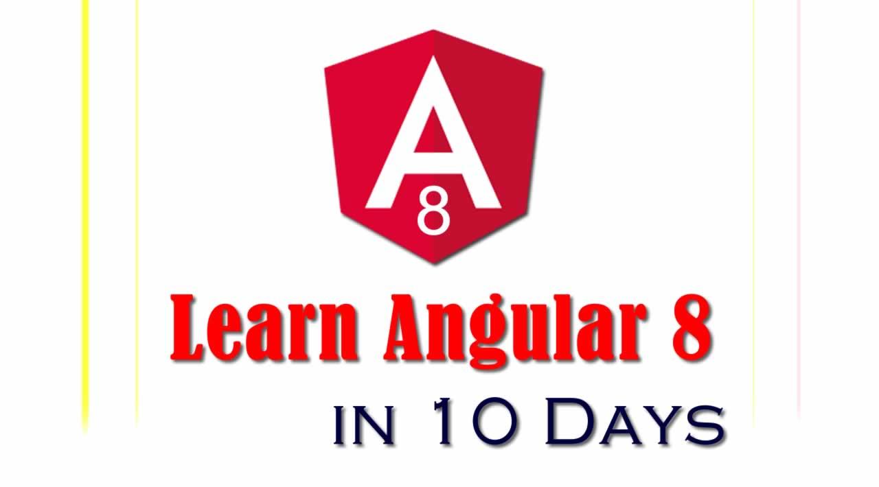 Learn Angular 8 in 10 Days – Day 2