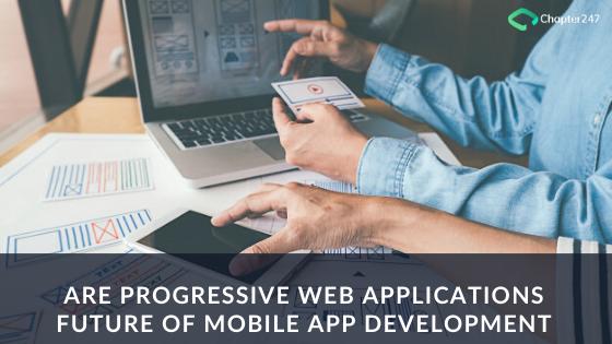 Are Progressive web applications future of mobile app development?