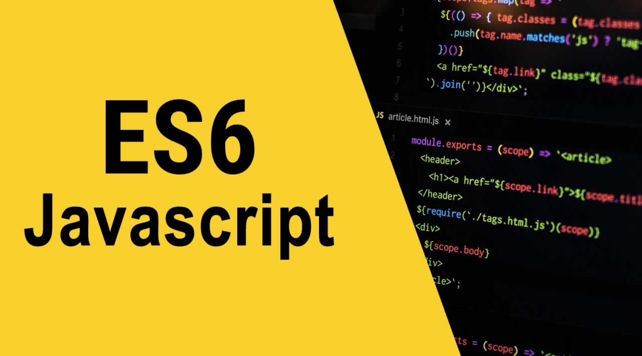 Introduction ES6 features improve your JavaScript code