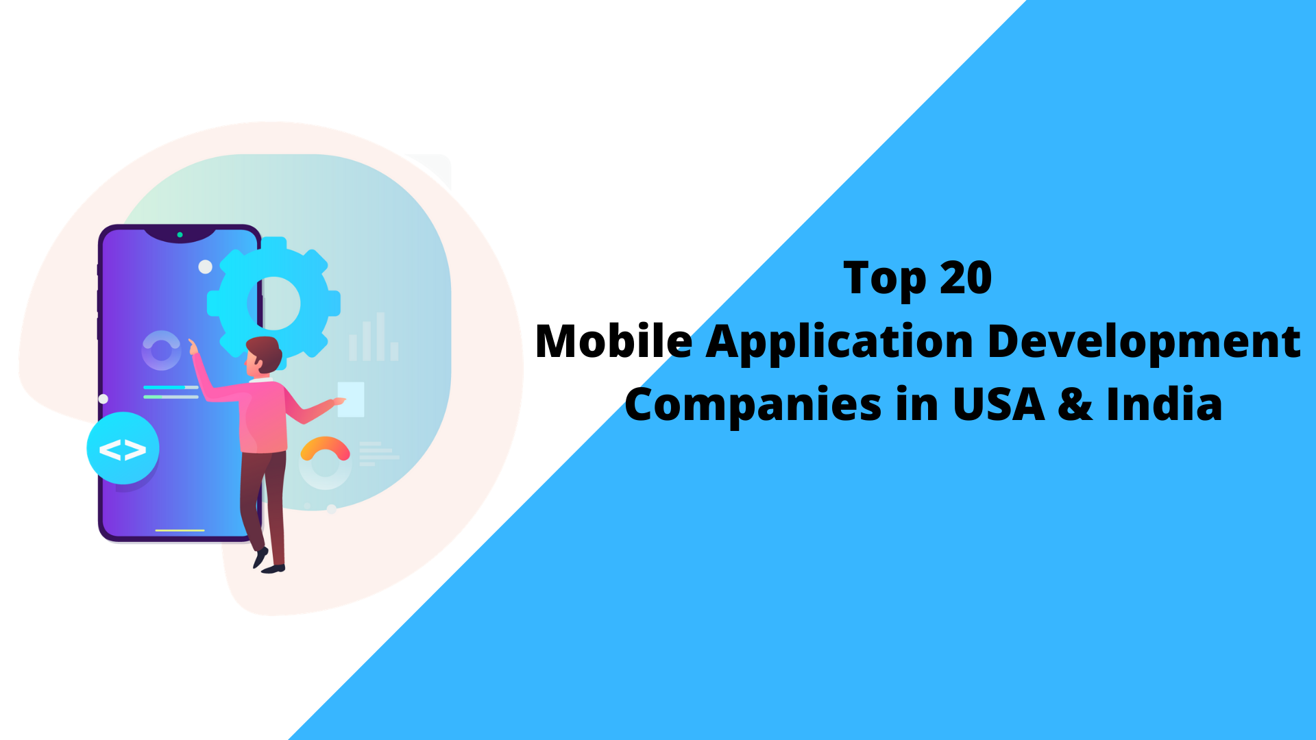 Top 20 Mobile Application Development Companies in USA and India