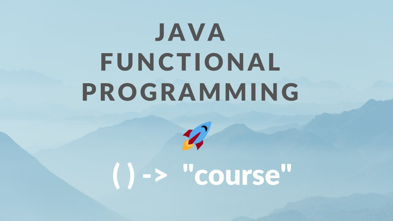 Java Functional Programming - Learn Functional Programming with Java