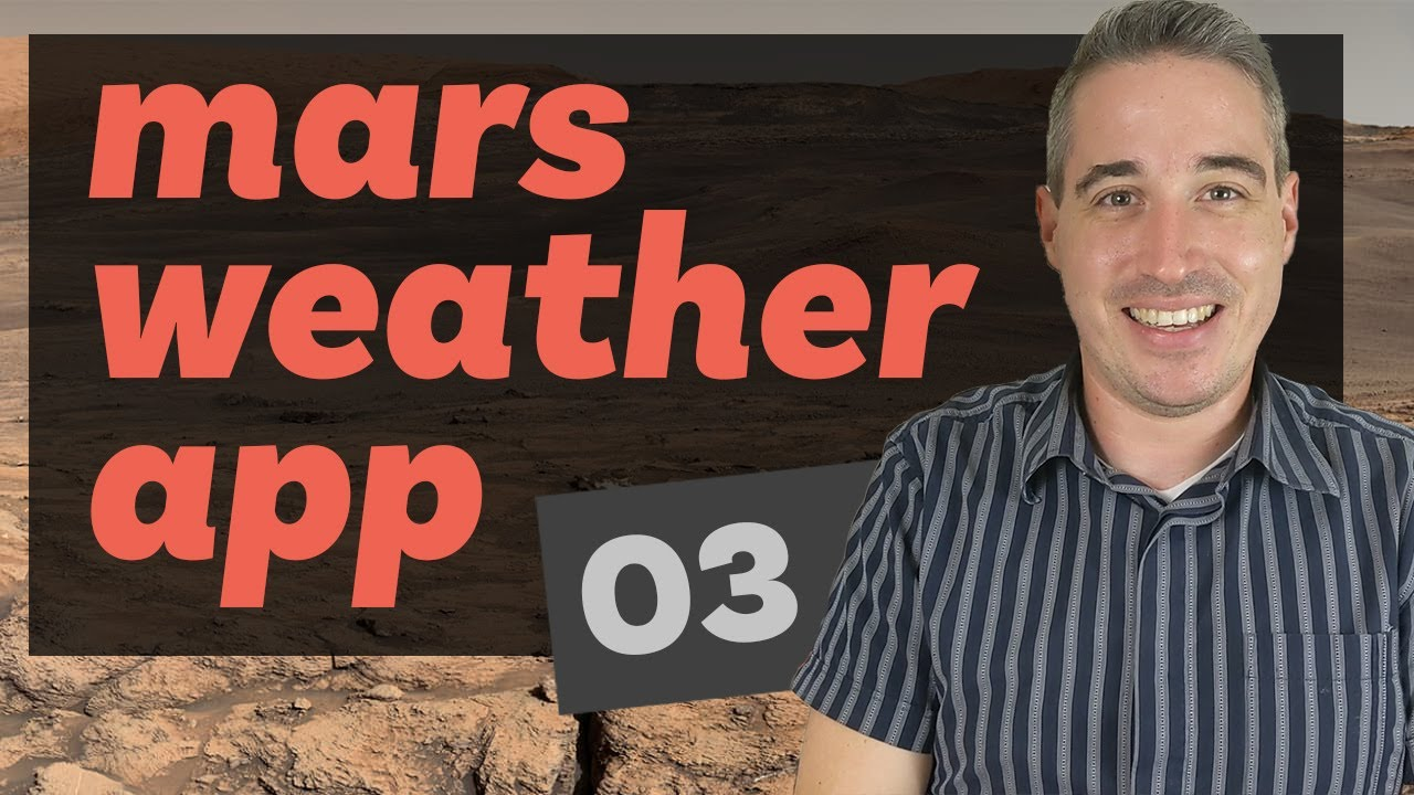 Creating a Mars Weather App (Part 3)