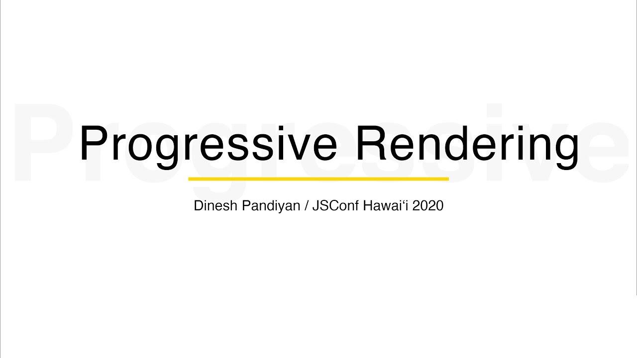 Progressive Rendering: Improve Performance on Slower Networks