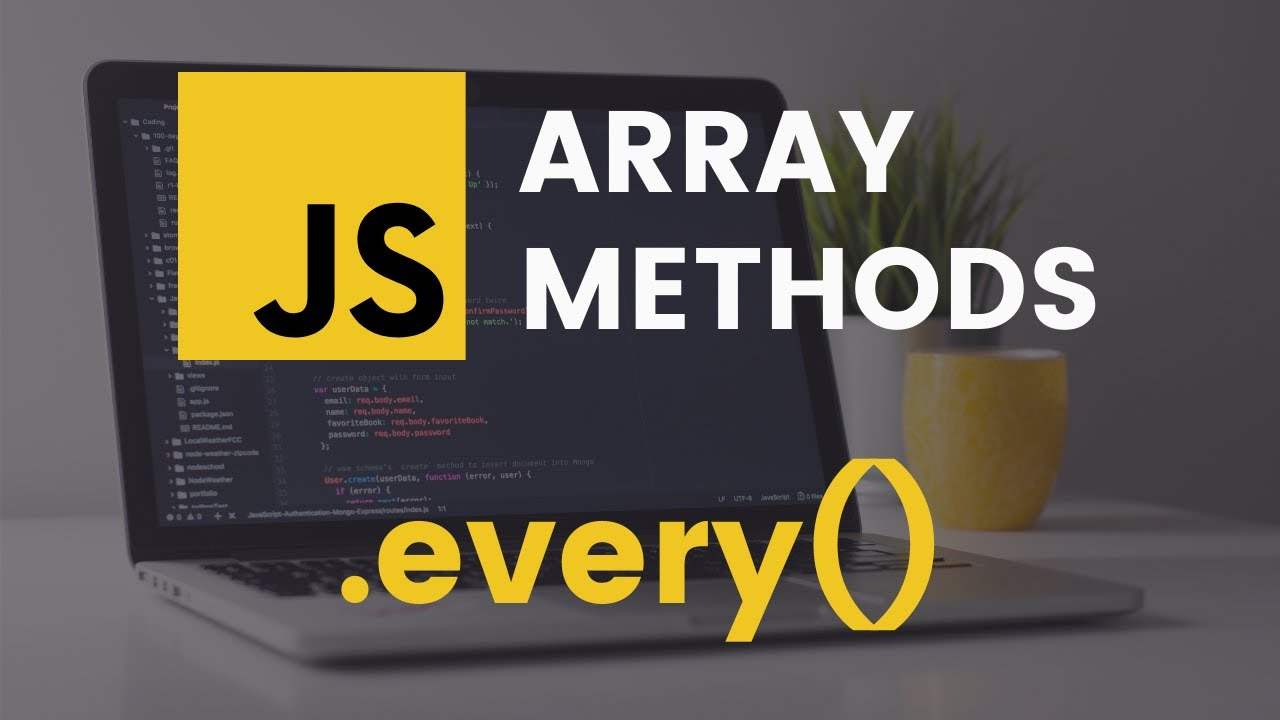 JavaScript: What and when to use Array.every() method
