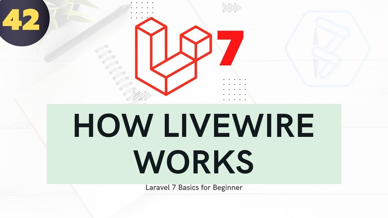 Laravel 7 Tutorial For Beginners - How Livewire works