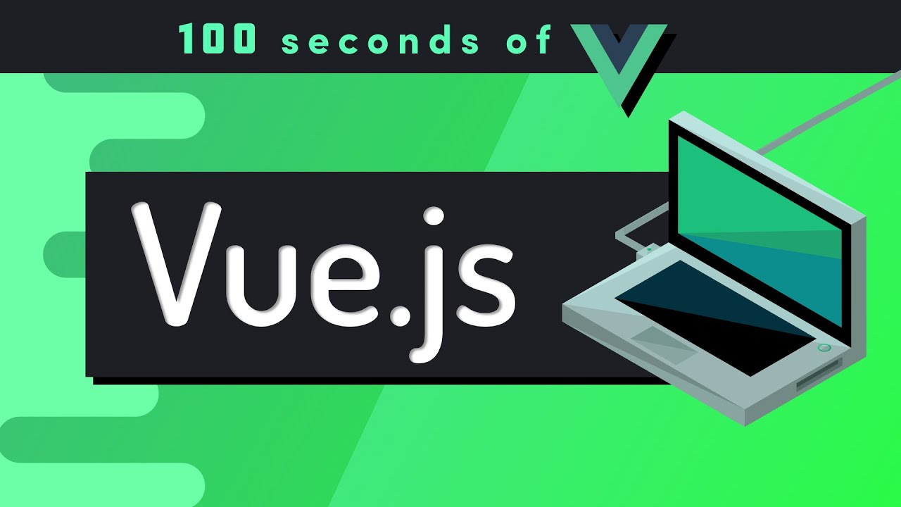 Vue.js Explained in 100 Seconds