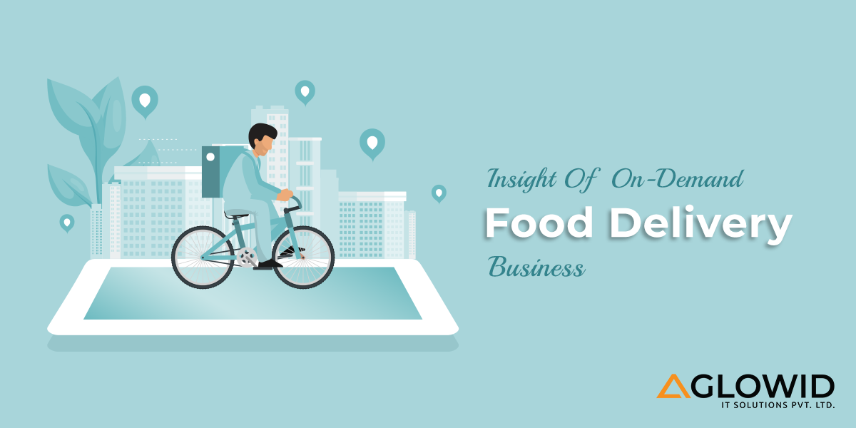 Insight of on-demand food delivery business