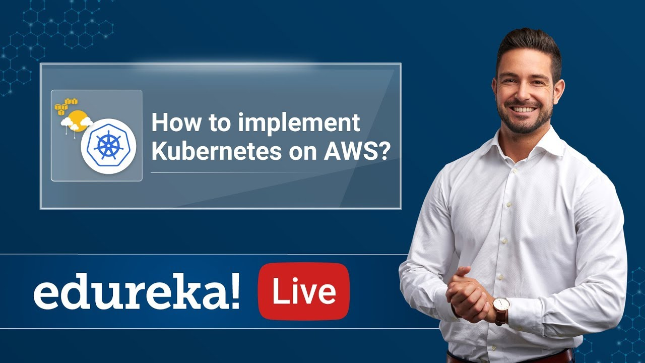 Kubernetes on AWS - Kubernetes AWS Tutorial