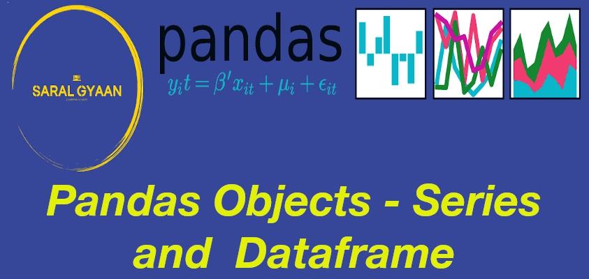 Python Pandas Objects - Pandas Series and Pandas Dataframe