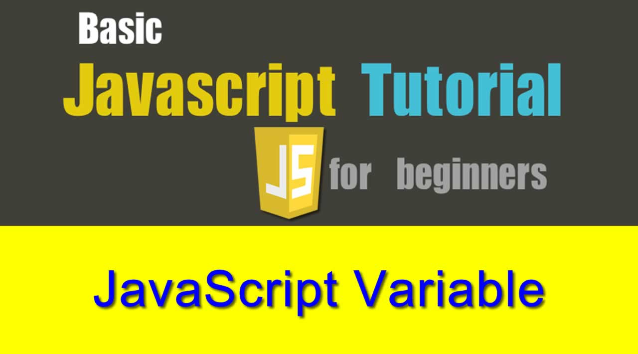 JavaScript Tutorial: Variable - Declare and Assign a Value