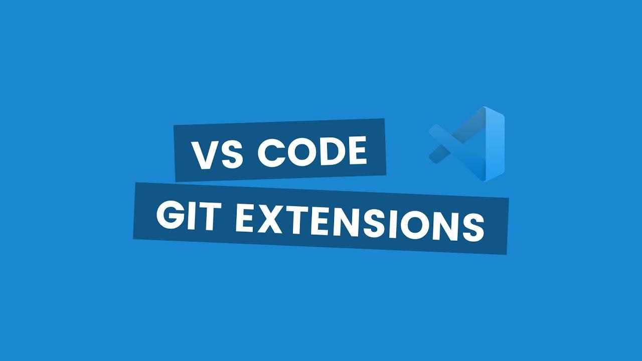 Top Visual Studio Code Git Extensions in 2020