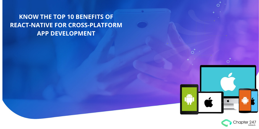 Know the Top 10 Benefits of React-Native for Cross-Platform App Development