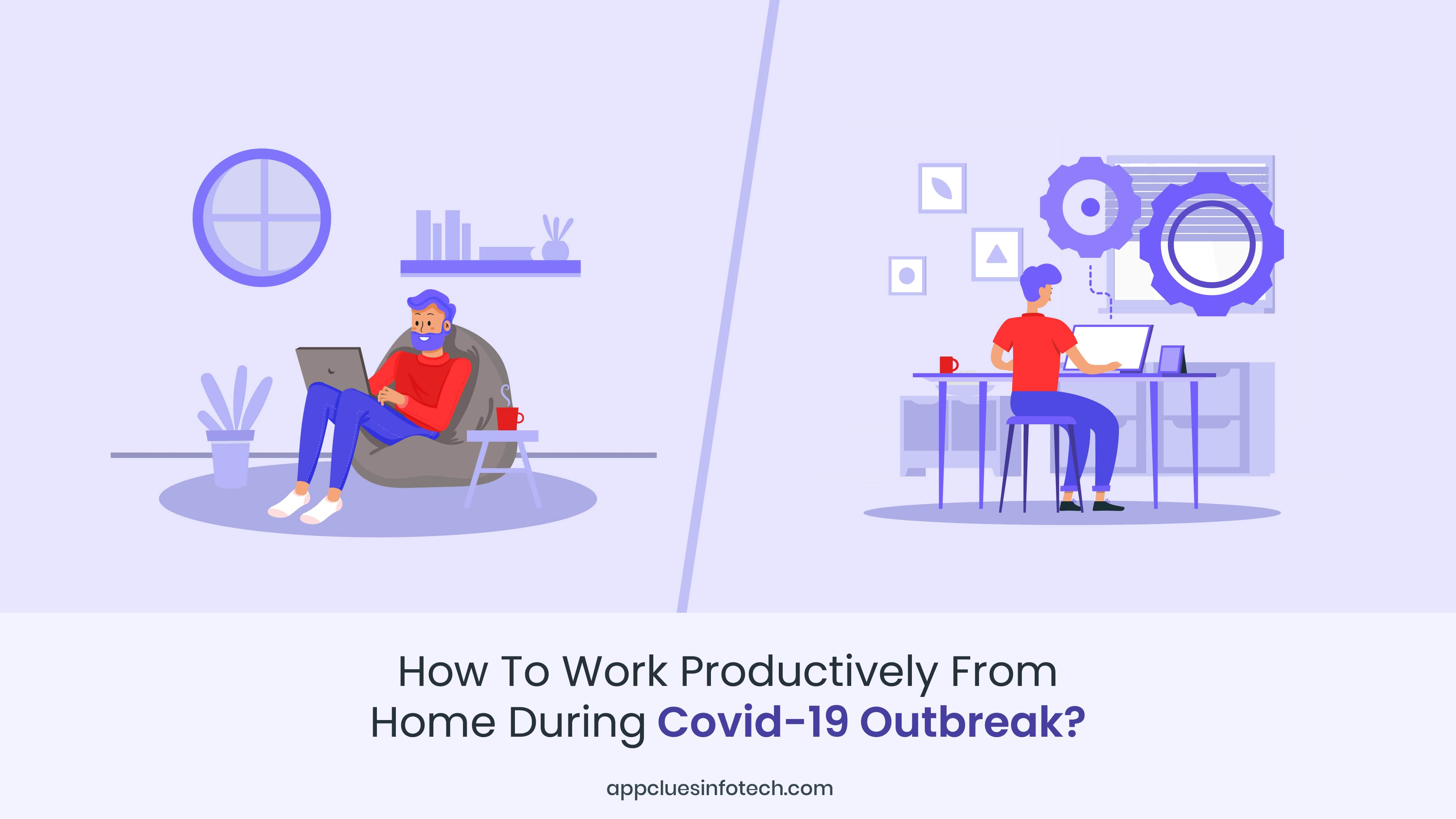 How to Work Productively From Home During COVID-19 Outbreak?