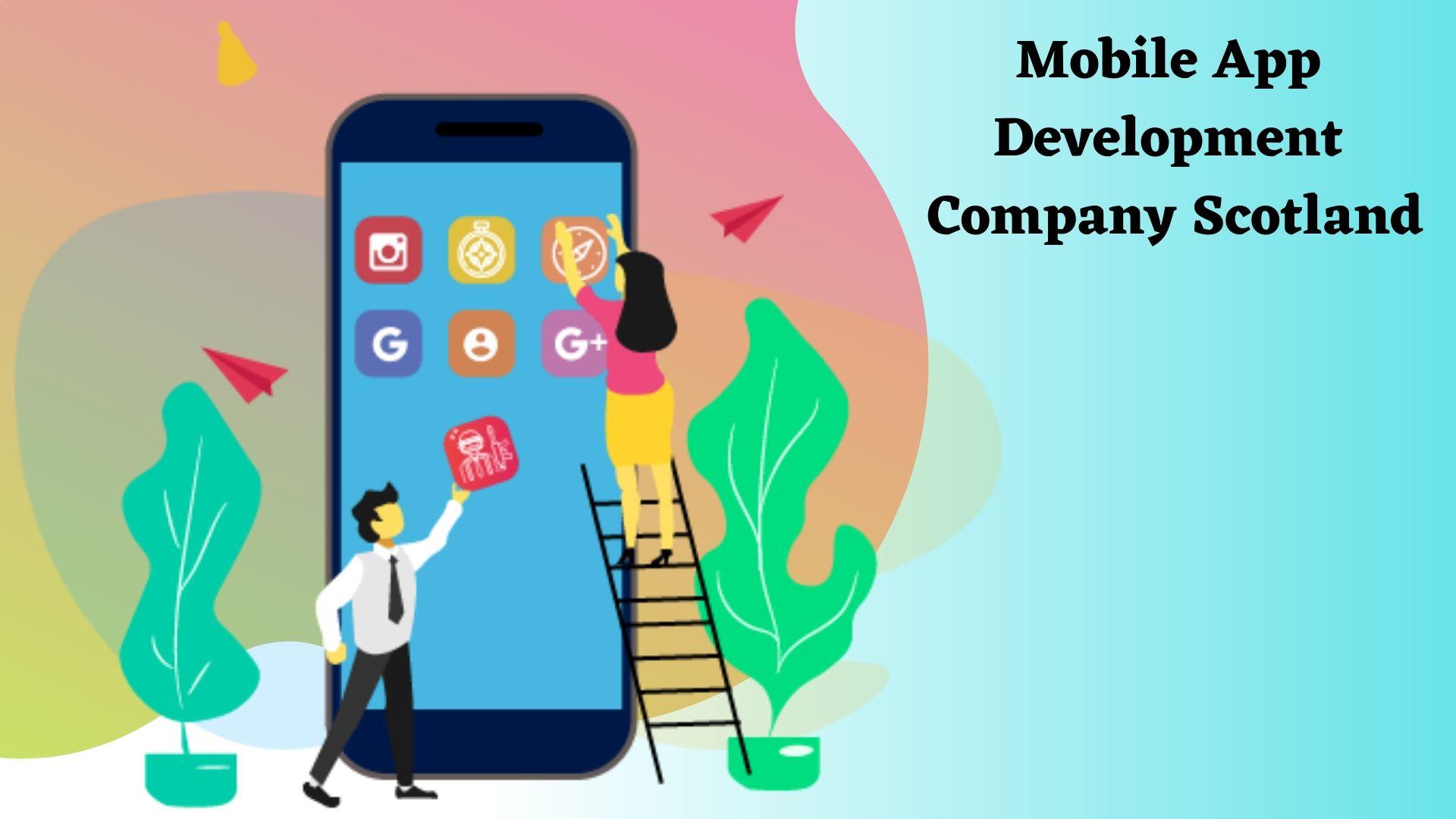 Best Mobile App Development Company in Scotland