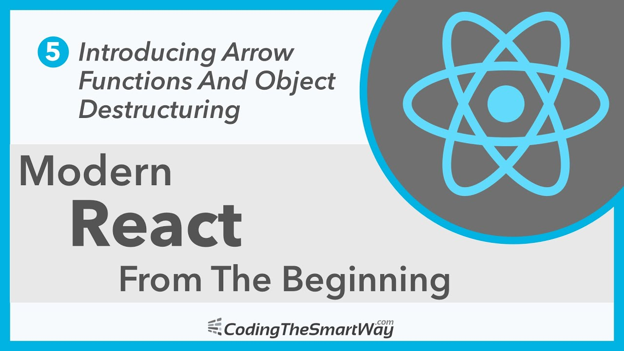 Modern React From The Beginning: Arrow Functions And Object Destructuring