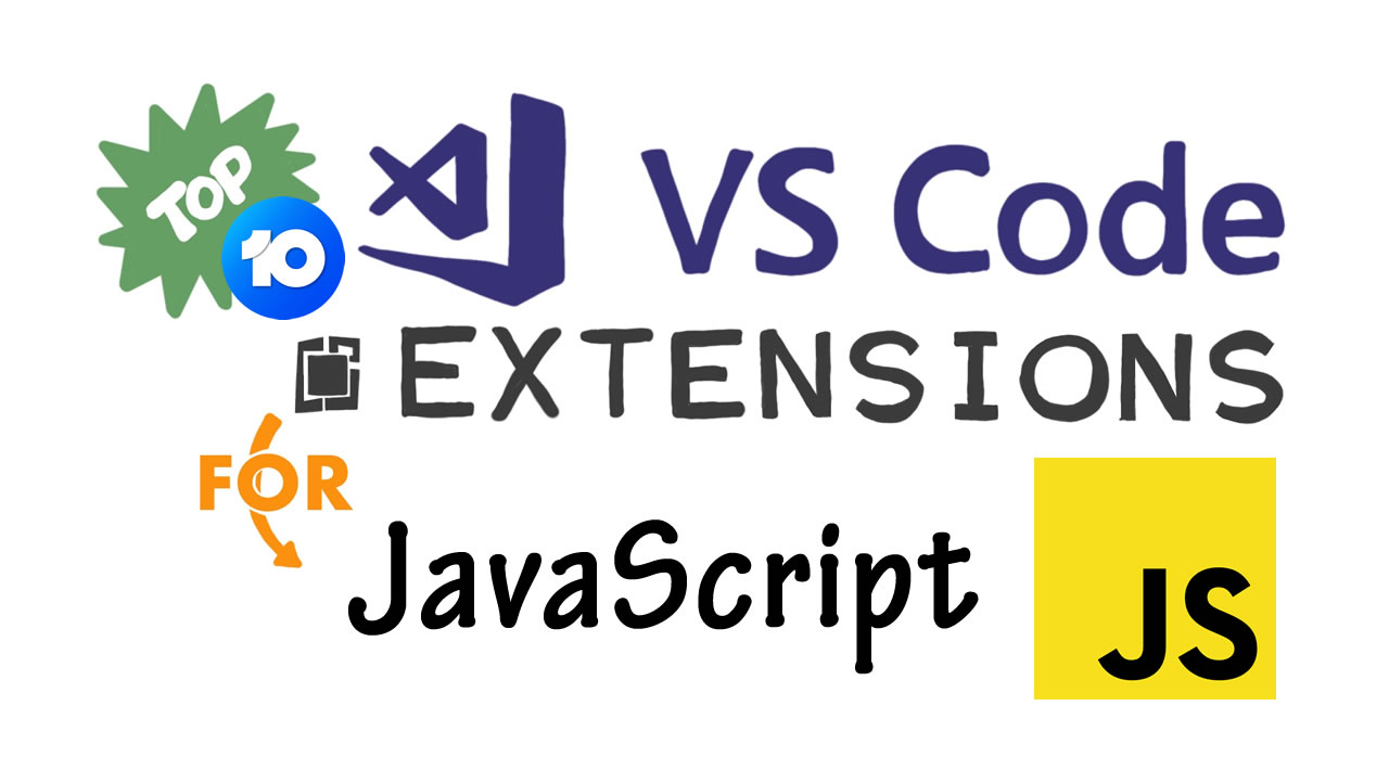 10 VS Code Extensions for JavaScript Developers in 2020