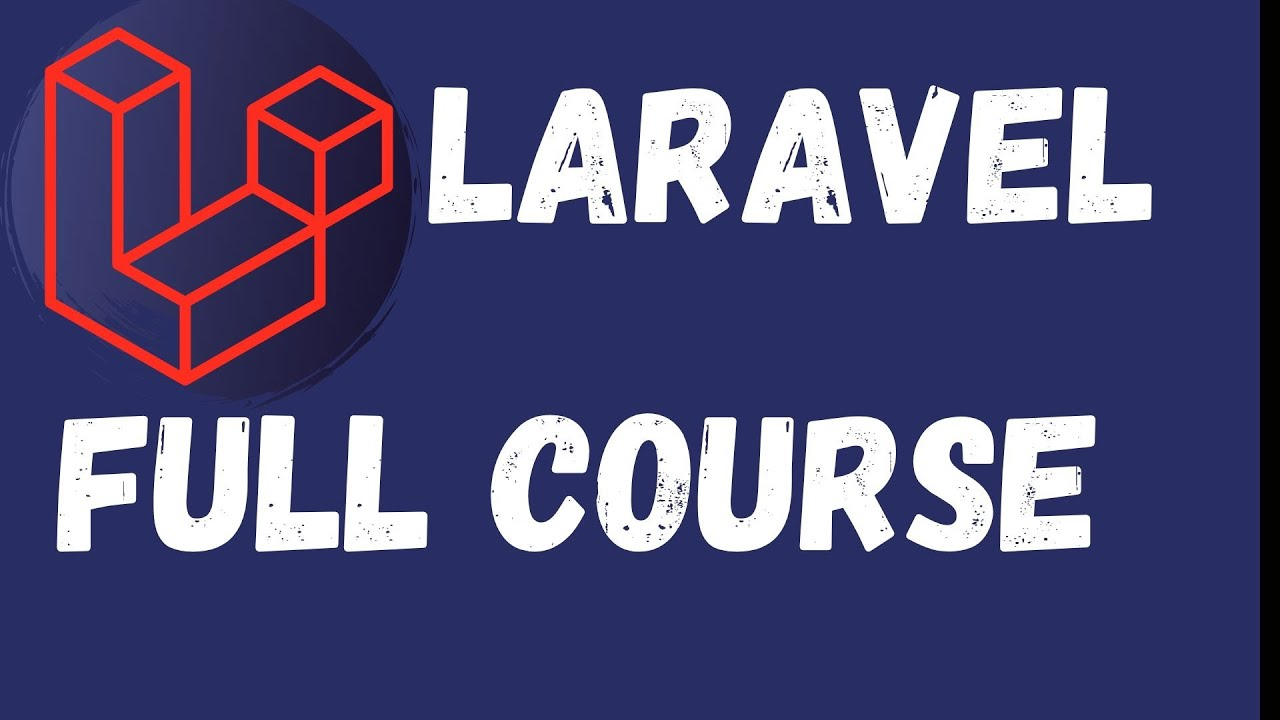 Laravel PHP Framework Tutorial - Laravel Full Course (2020)