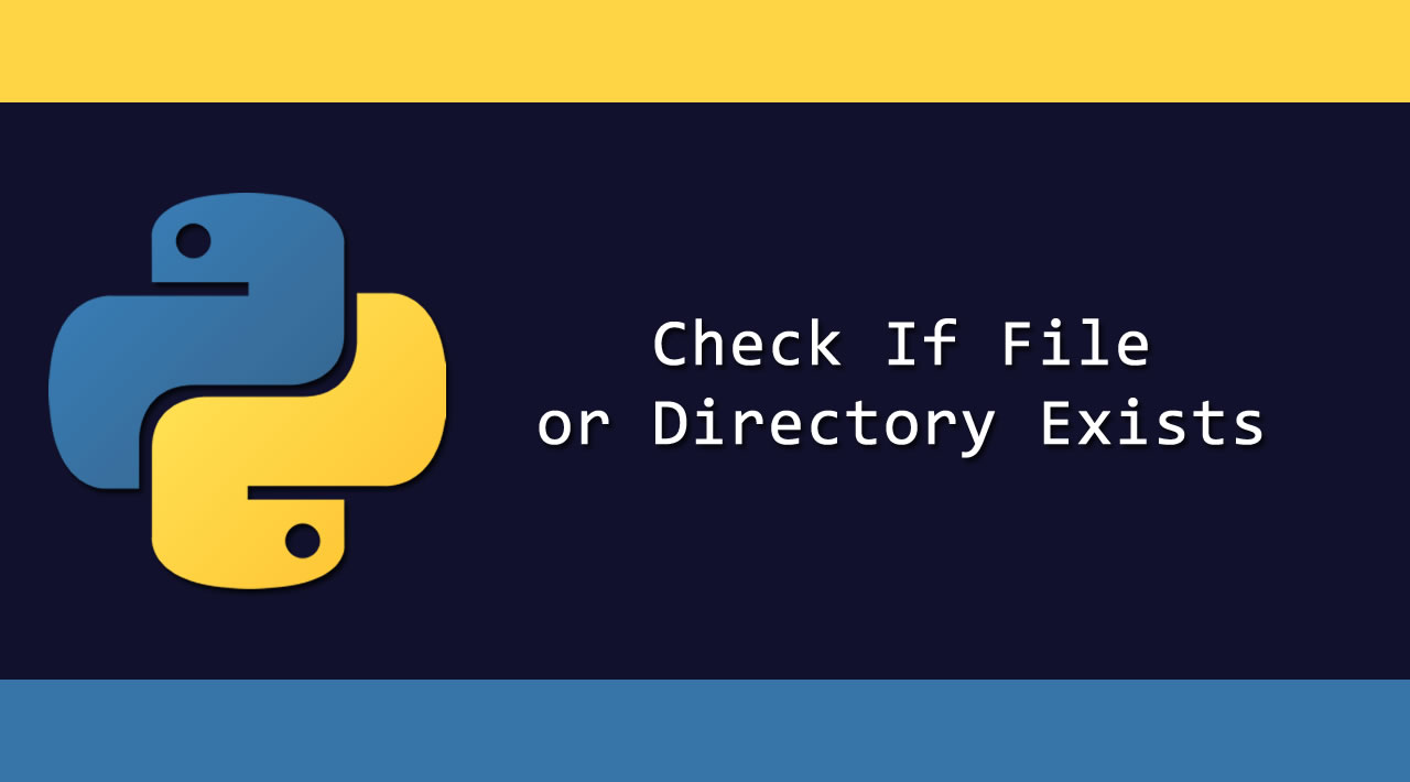Python Tutorial: Check If File or Directory Exists
