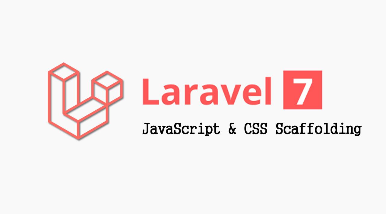 Laravel 7 Tutorial For Beginners - JavaScript & CSS Scaffolding