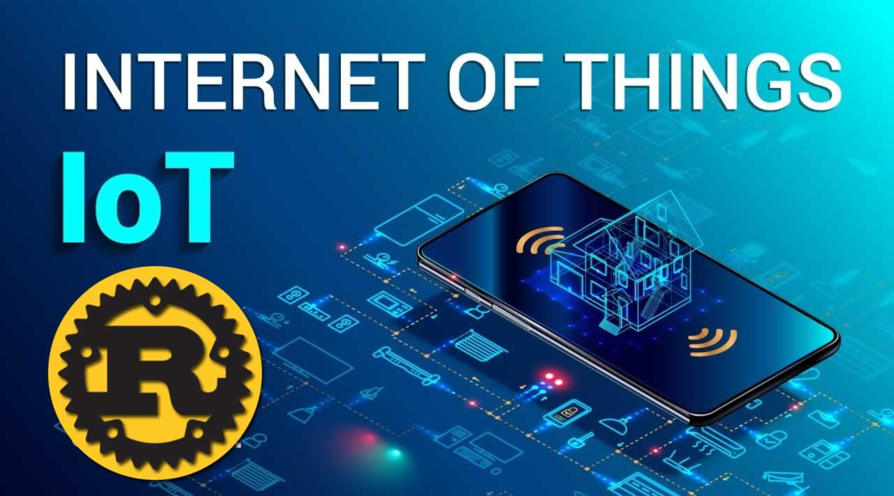 Rust Programming for IOT (Internet of Things)