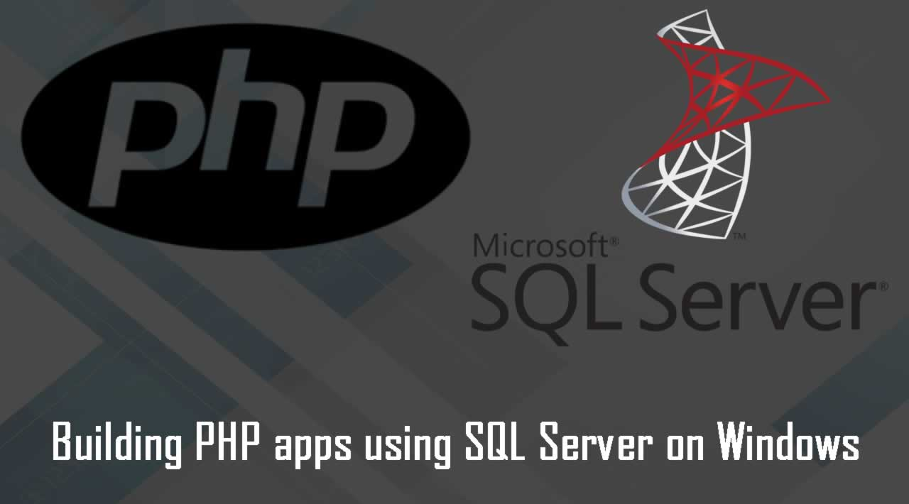 Building PHP apps using SQL Server on Windows