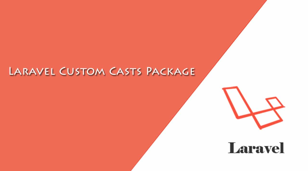 Laravel Custom Casts Package