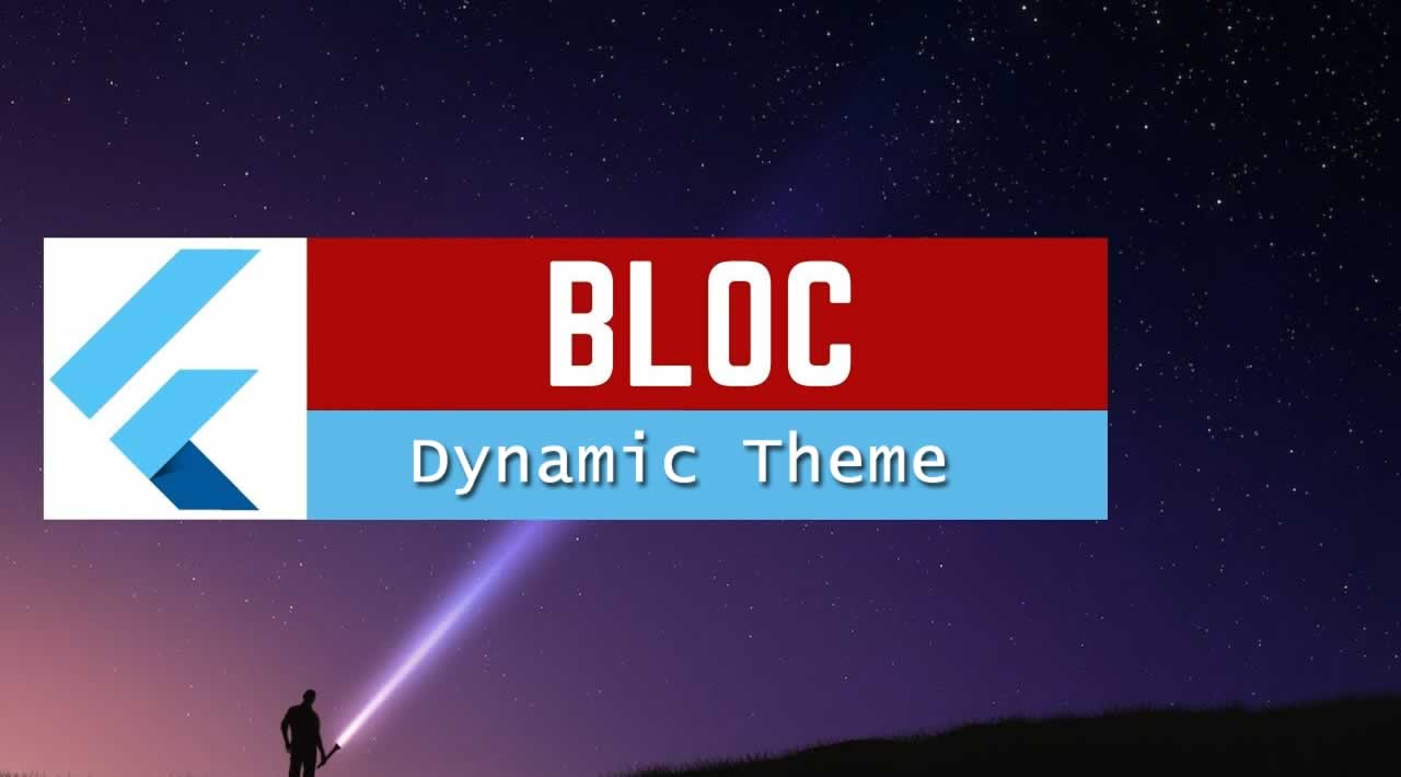 A Beginners Guide to Dynamic Theme in Flutter using BLoC