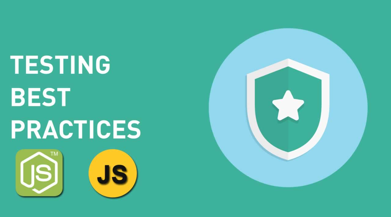 JavaScript and Node.js Testing Best Practices