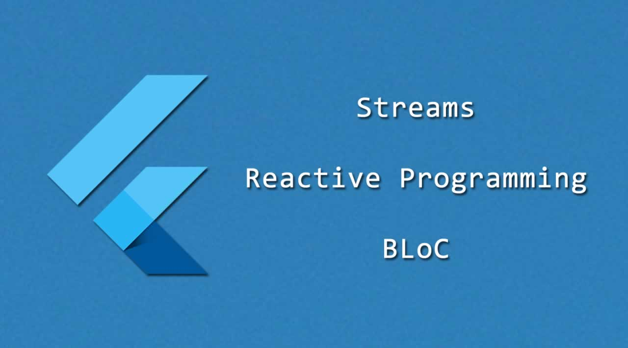 Reactive Programming - Streams - BLoC: An Introduction
