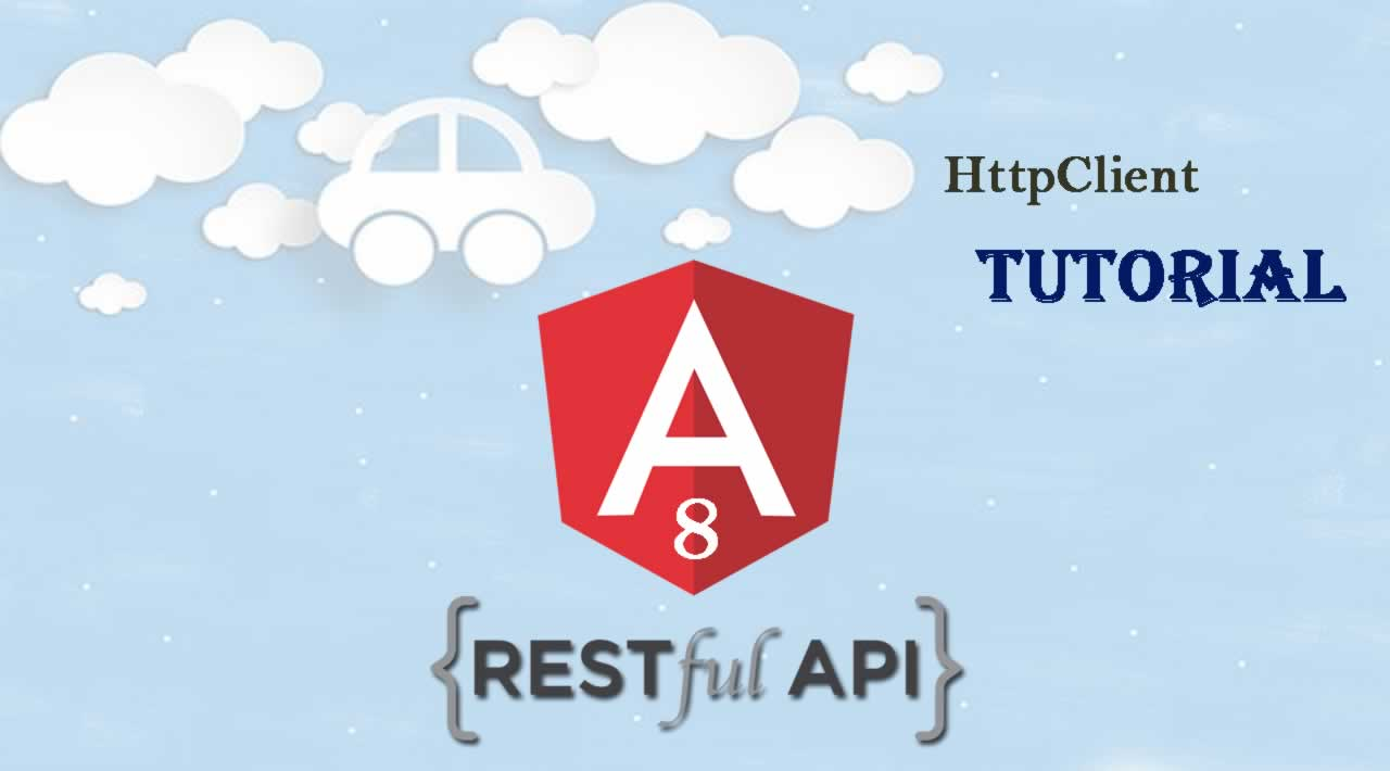 Angular 8 HttpClient & Http Tutorial – Build and Consume RESTful API