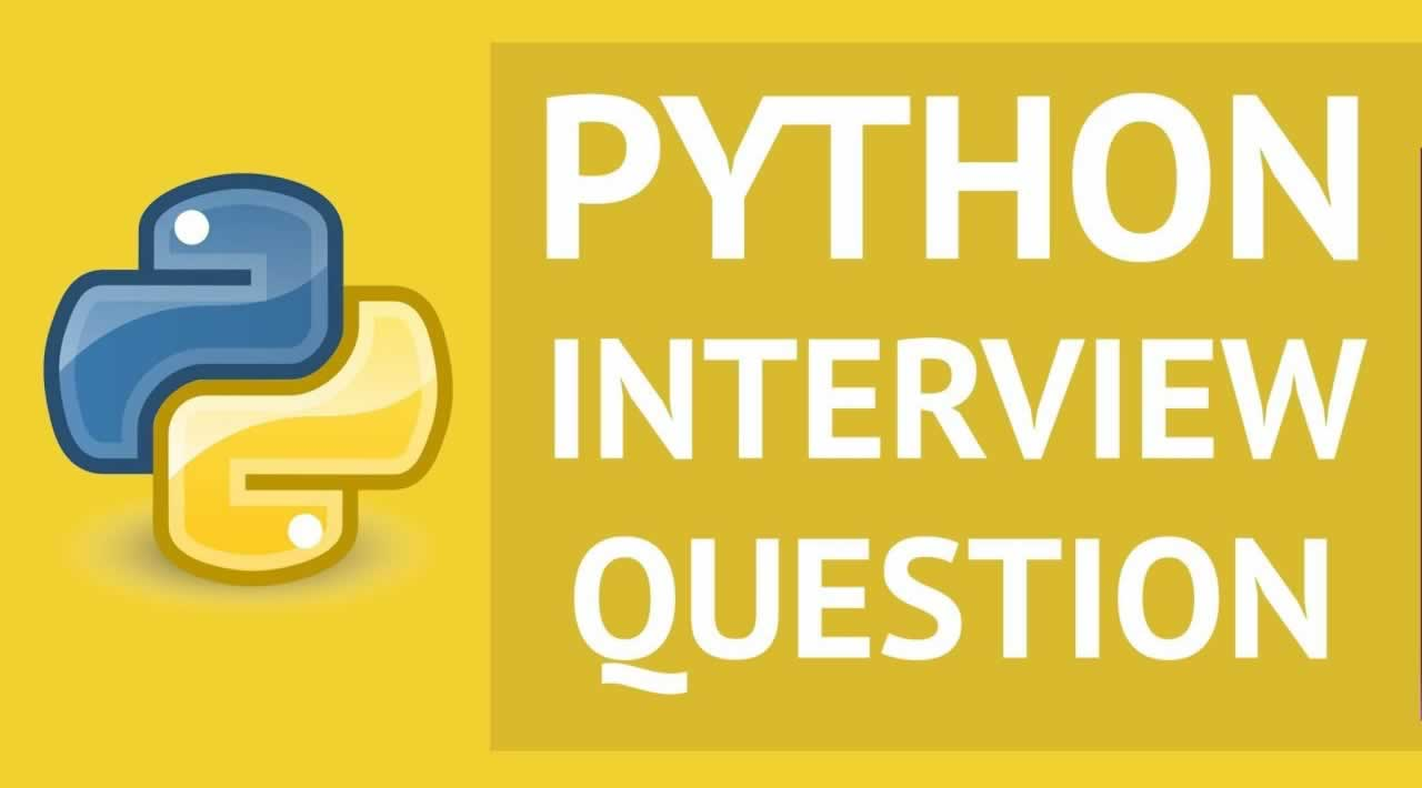 Top 100 Python Interview Questions and Answers