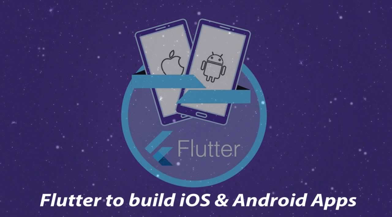 Flutter to build iOS & Android Apps 👏👏👏
