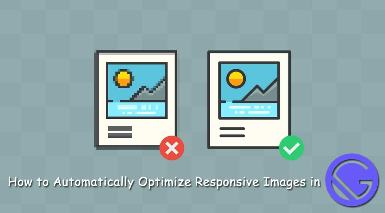How to Automatically Optimize Responsive Images in Gatsby