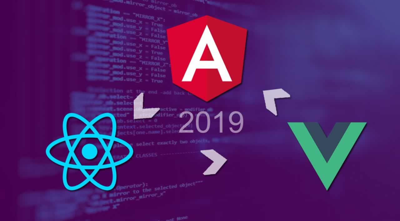 React vs Angular vs Vue.js — What to choose in 2019?