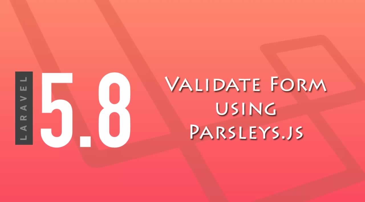How to Validate Form using Parsleys.js with Laravel 5.8