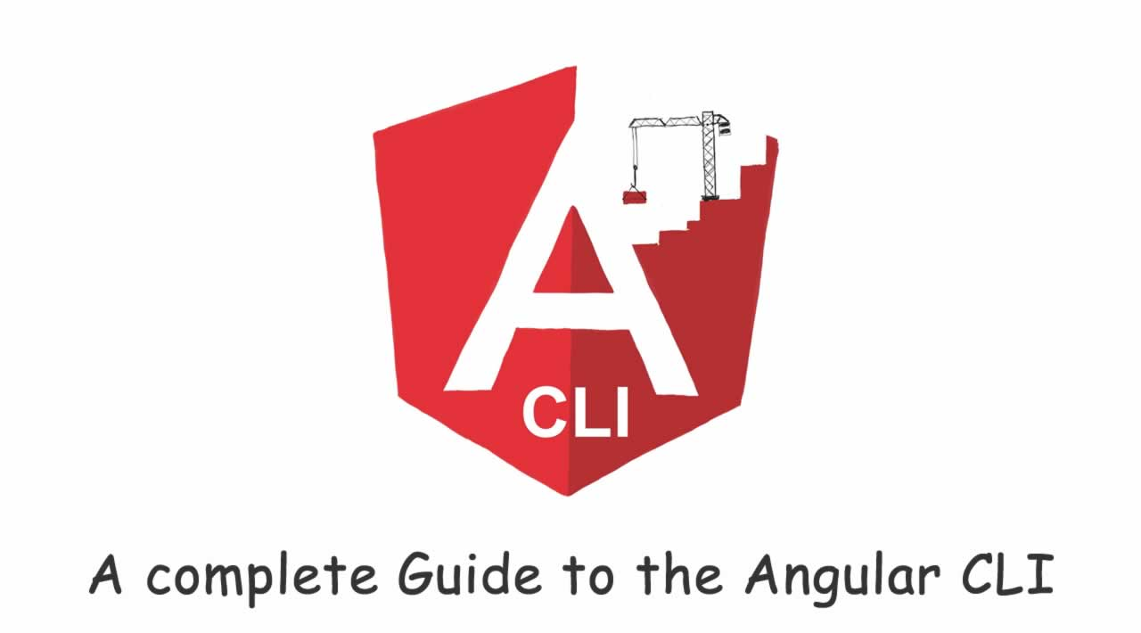 A complete Guide to the Angular CLI