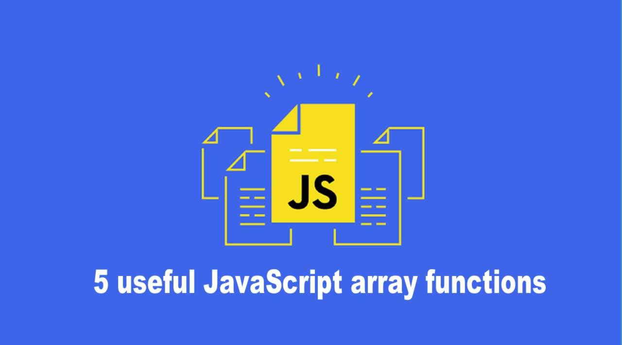 5 useful JavaScript array functions