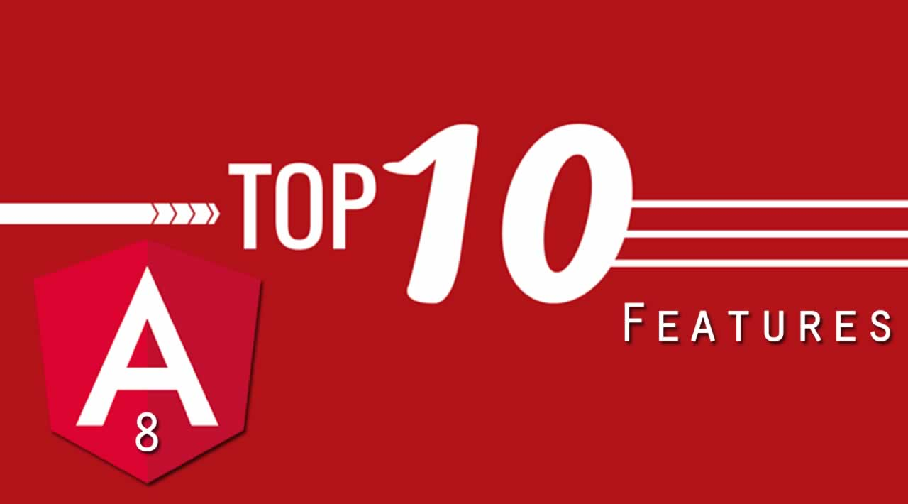 Top 10 Angular 8 Features