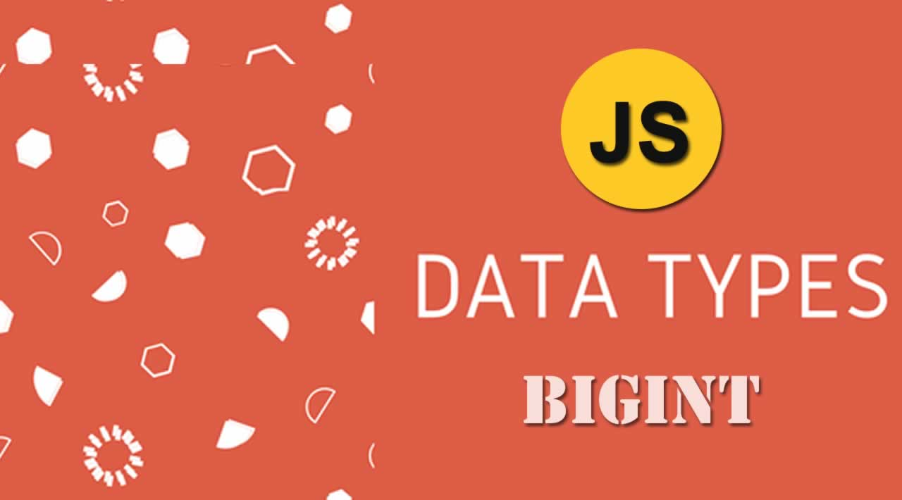 A Guide to BigInt: JavaScript's Newest Data Type