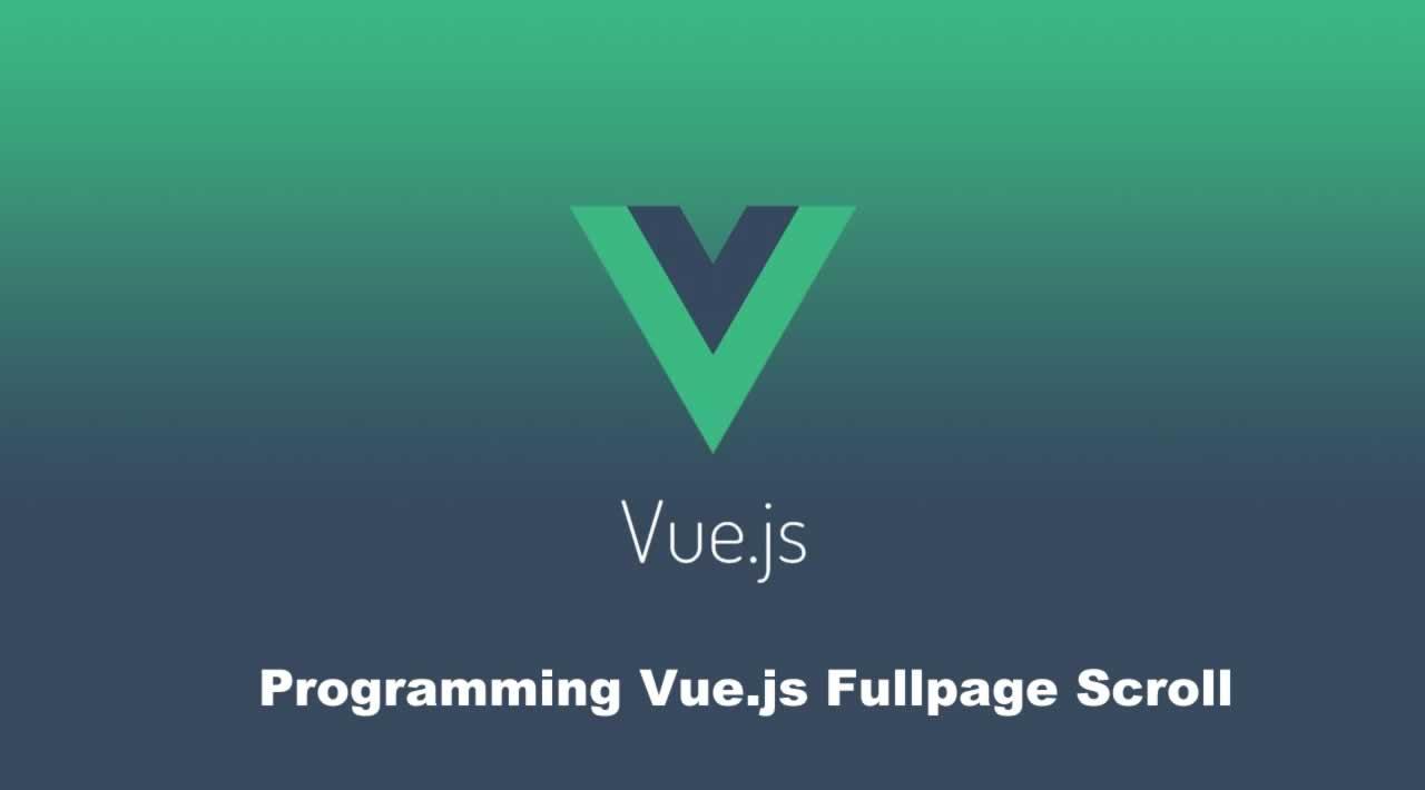 Programming Vue.js Fullpage Scroll