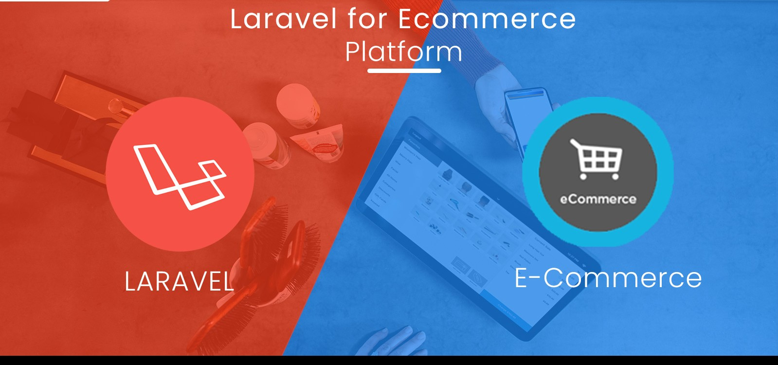 How Laravel will helpful for Ecommerce Platforms