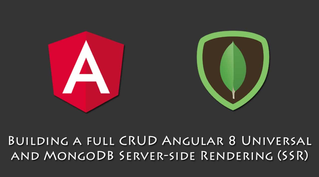 Building a full CRUD Angular 8 Universal and MongoDB SSR