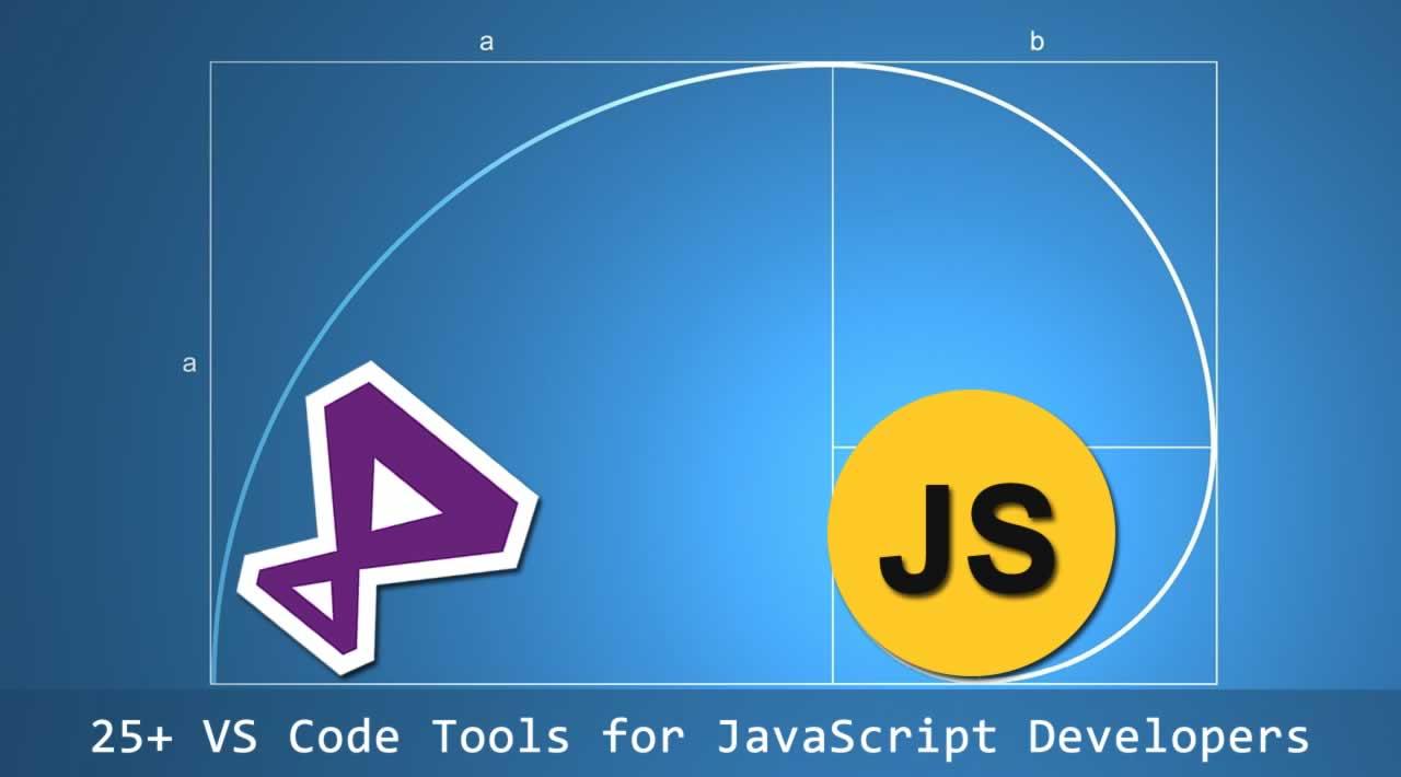 25+ VS Code Tools for JavaScript Developers in 2020