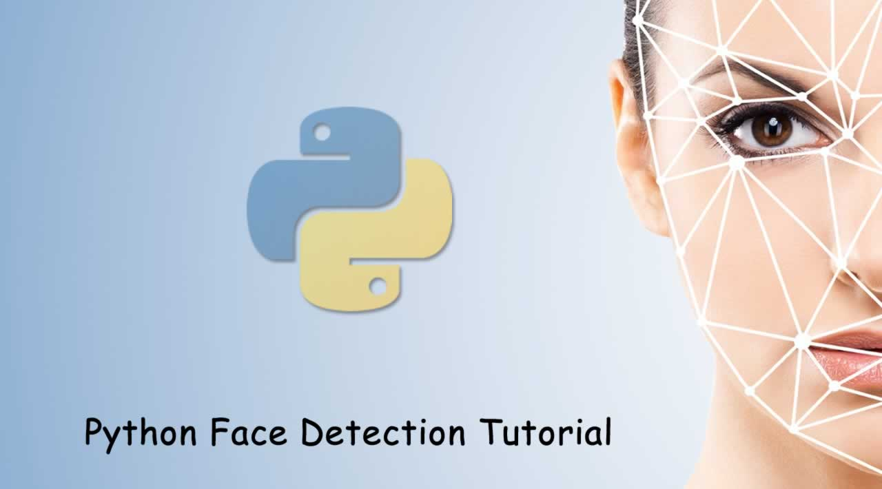 Python Face Detection Tutorial for Beginners