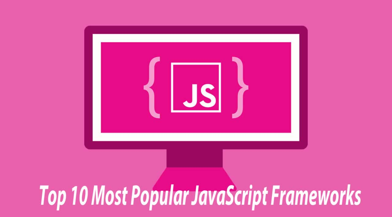 Top 10 Most Popular JavaScript Frameworks