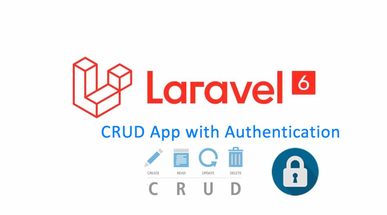 How to build a Laravel 6 CRUD App with Authentication