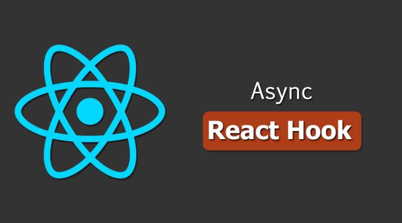 How to write Async React Hooks