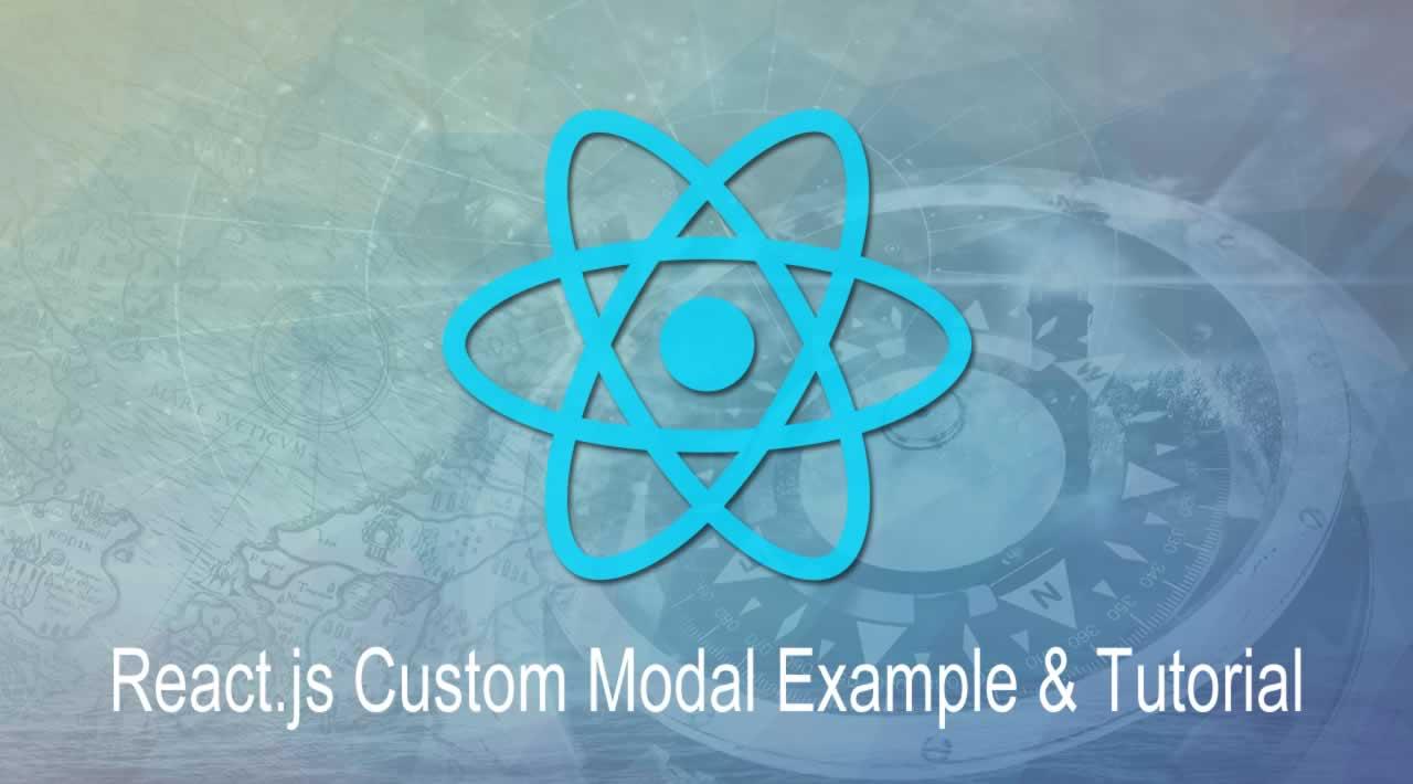 React.js Custom Modal Example & Tutorial